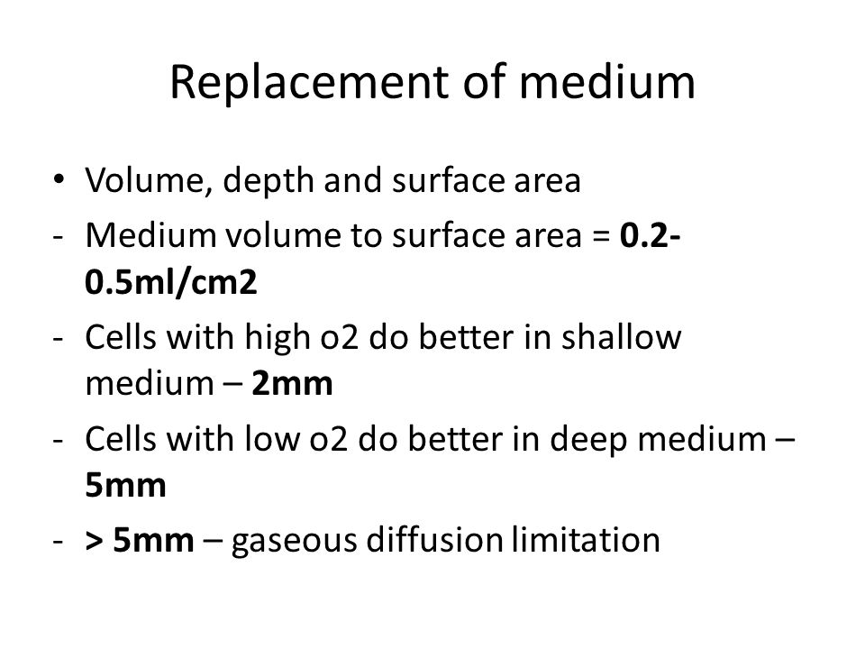 Replacement of medium Volume, depth and surface area