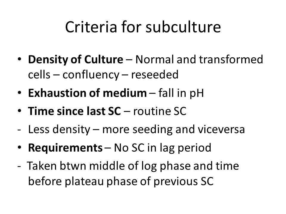 Criteria for subculture