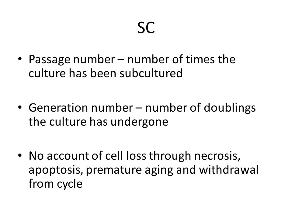 SC Passage number – number of times the culture has been subcultured