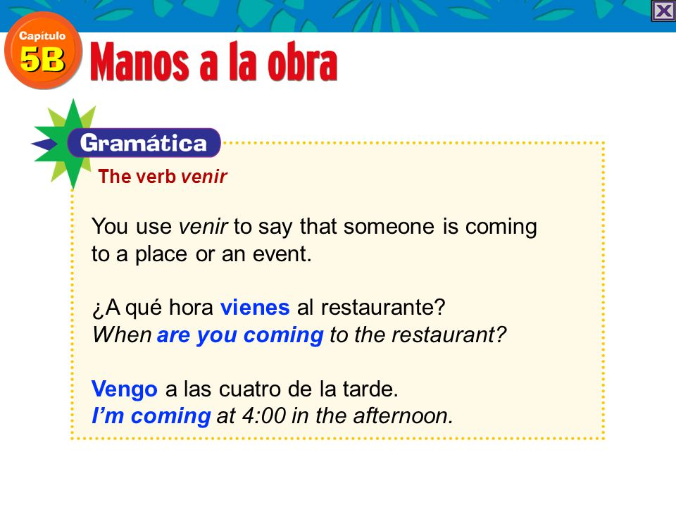 You use venir to say that someone is coming to a place or an event.