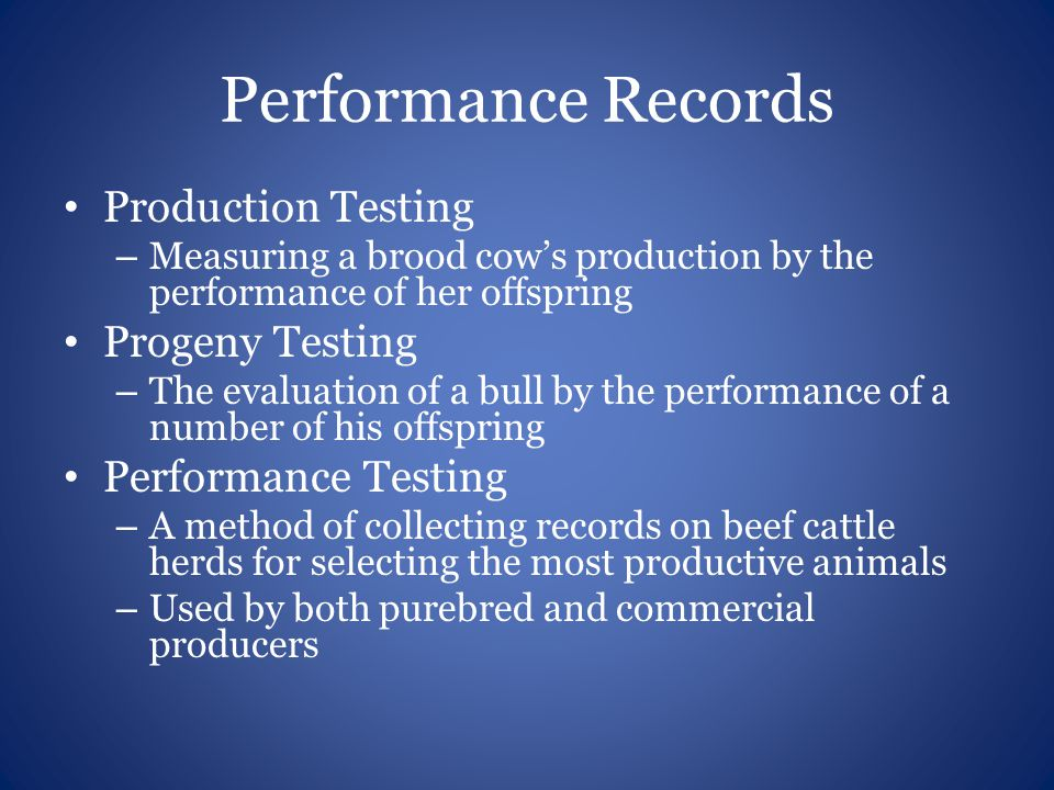 Performance Records Production Testing Progeny Testing