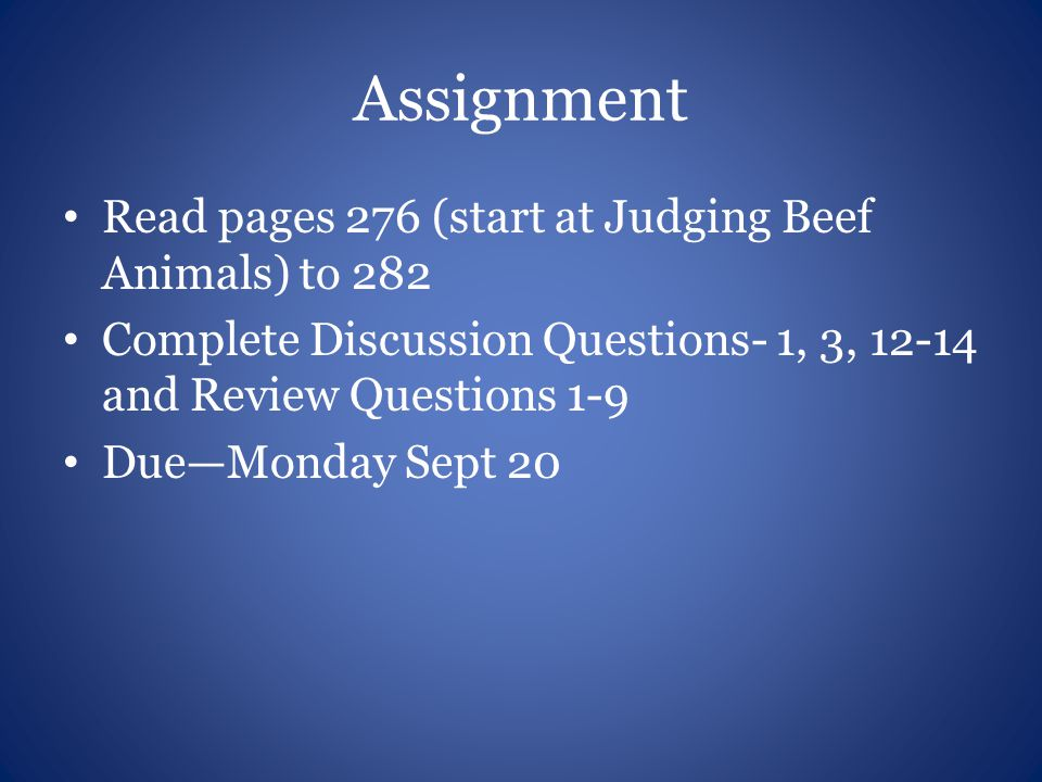 Assignment Read pages 276 (start at Judging Beef Animals) to 282