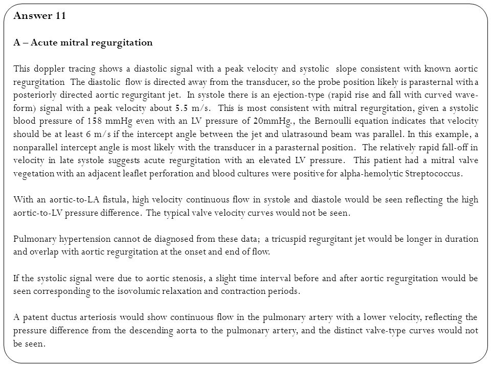 Answer 11 A – Acute mitral regurgitation