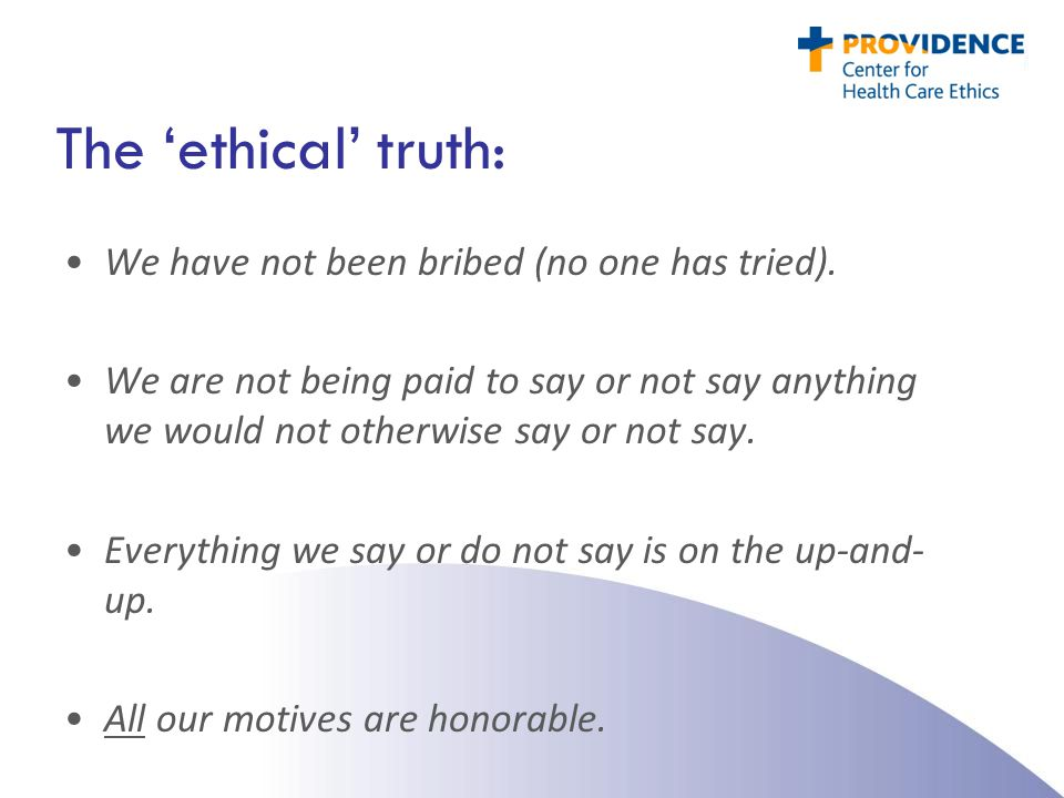 The 'ethical' truth: We have not been bribed (no one has tried).