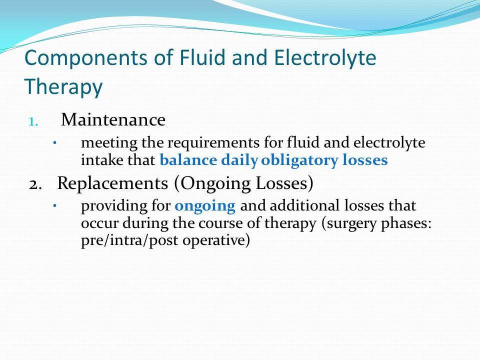 Components of Fluid and Electrolyte Therapy