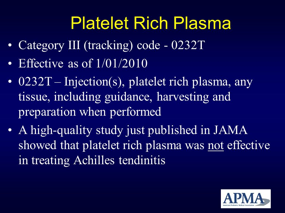 Platelet Rich Plasma Category III (tracking) code - 0232T