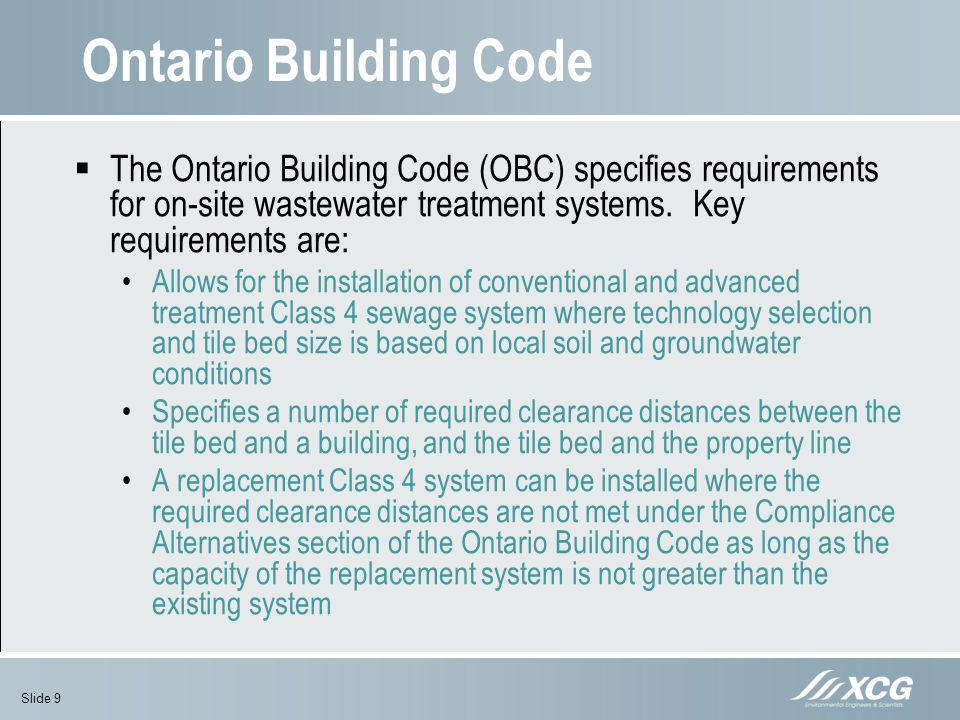 Ontario Building Code The Ontario Building Code (OBC) specifies requirements for on-site wastewater treatment systems. Key requirements are: