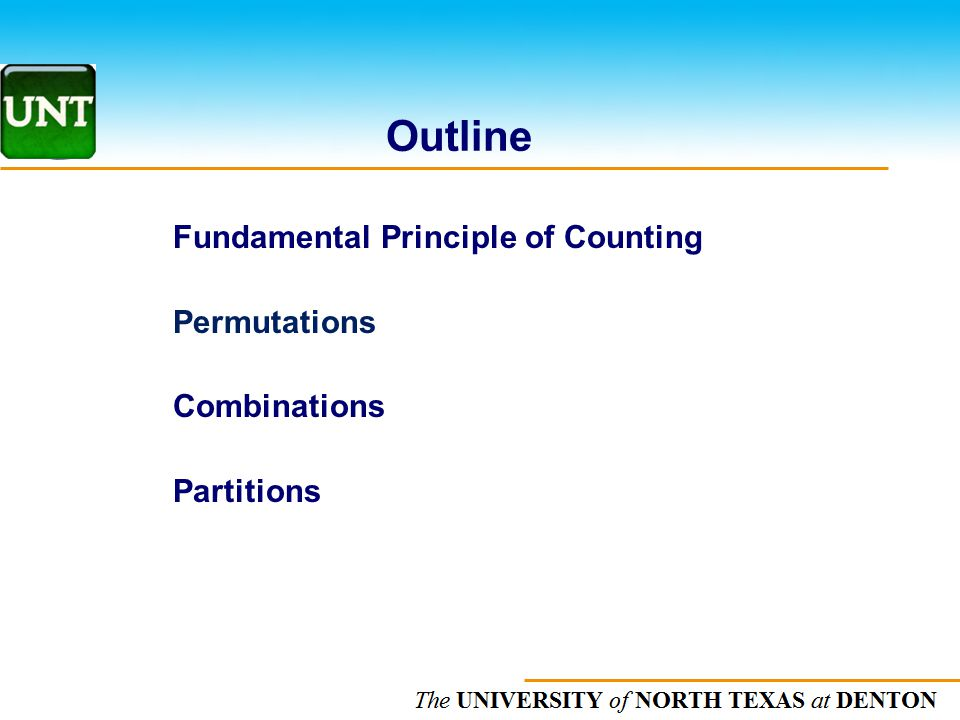 Outline Fundamental Principle of Counting Permutations Combinations