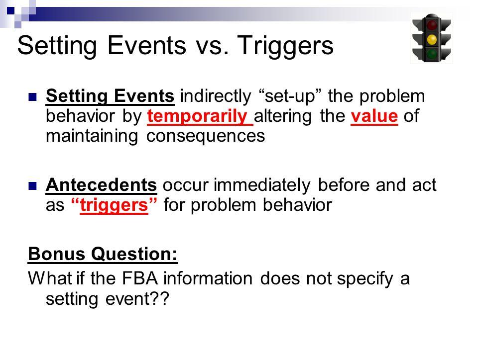 Setting Events vs. Triggers
