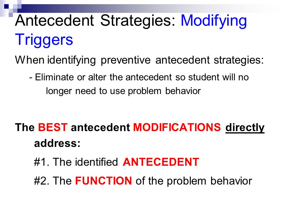 Antecedent Strategies: Modifying Triggers