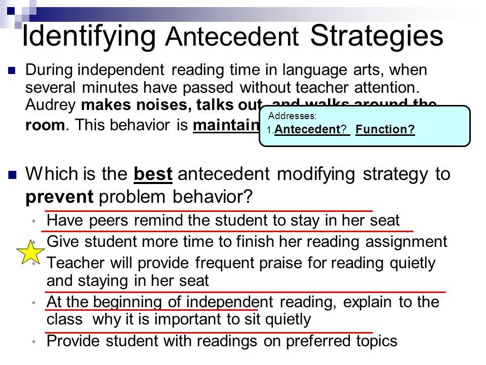 Identifying Antecedent Strategies