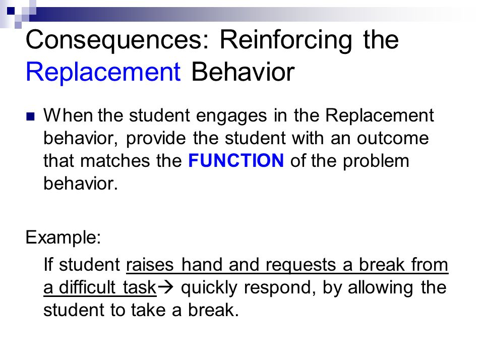 Consequences: Reinforcing the Replacement Behavior