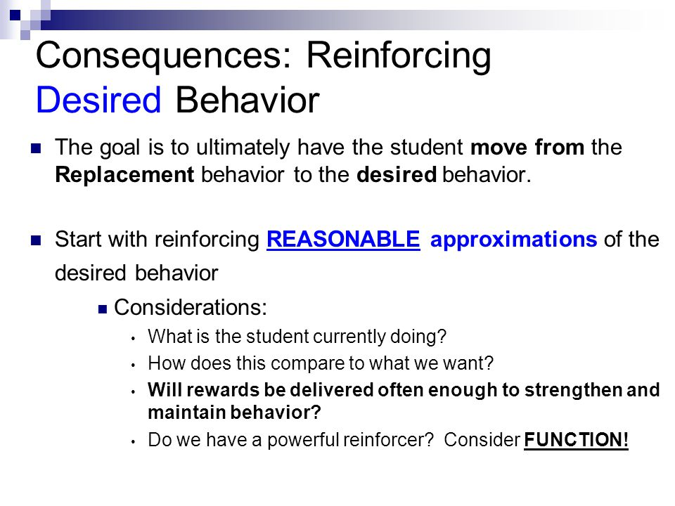 Consequences: Reinforcing Desired Behavior