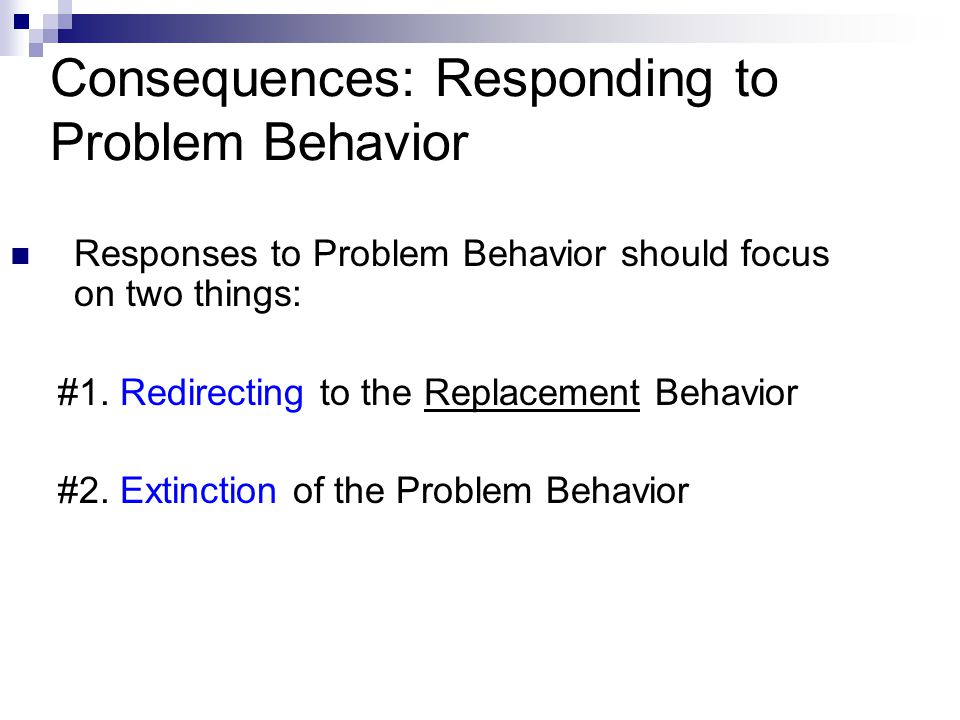 Consequences: Responding to Problem Behavior