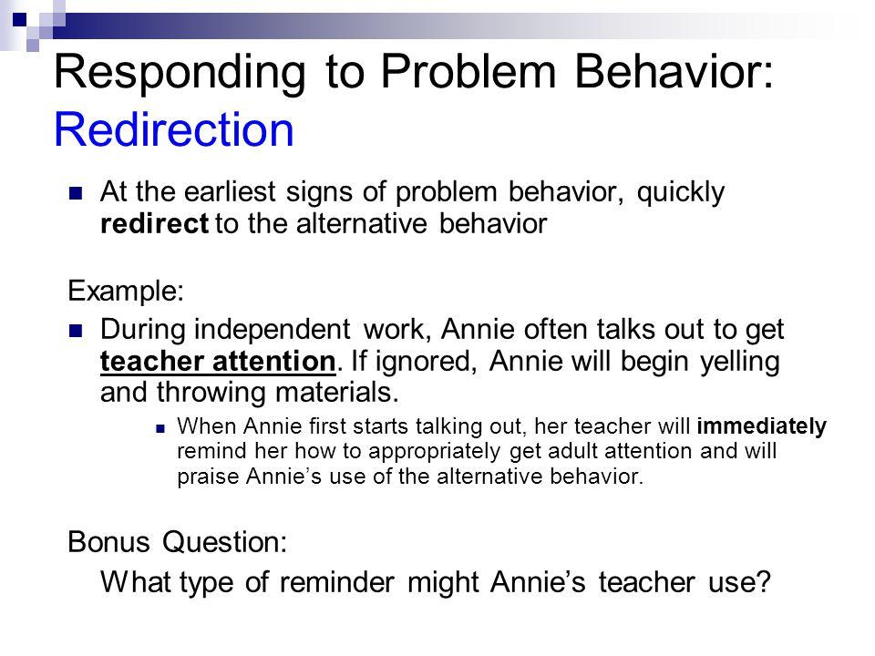 Responding to Problem Behavior: Redirection
