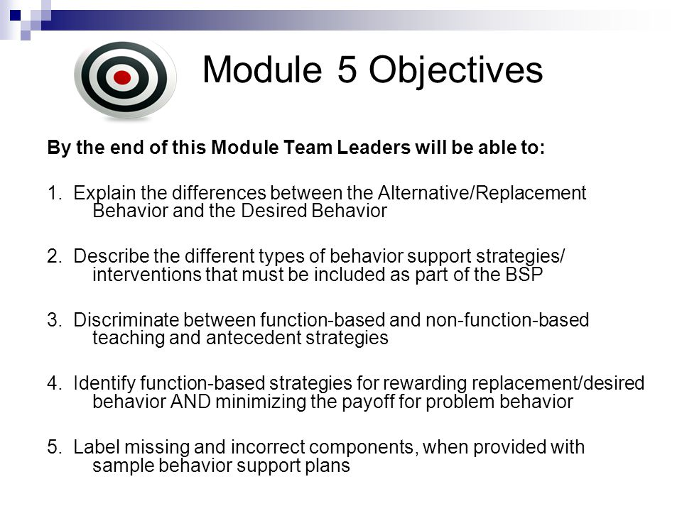 Module 5 Objectives By the end of this Module Team Leaders will be able to: