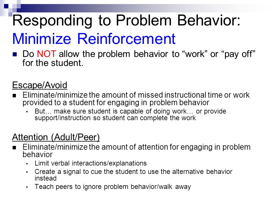 Responding to Problem Behavior: Minimize Reinforcement