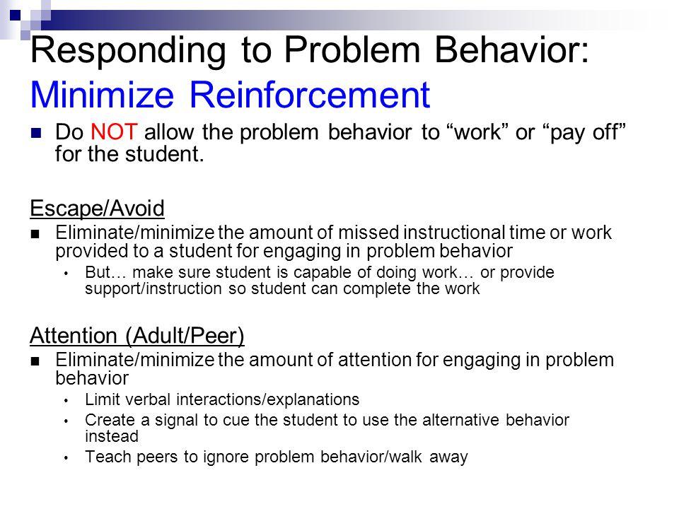 Responding to Problem Behavior: Minimize Reinforcement