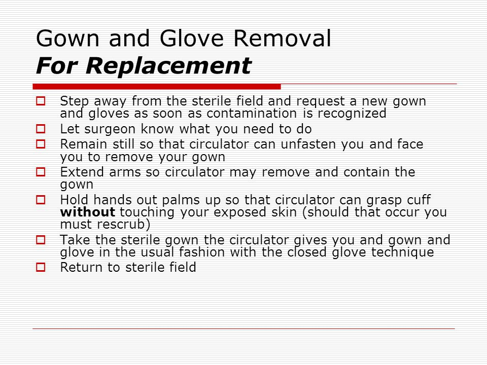 Gown and Glove Removal For Replacement