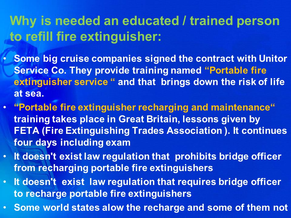 Why is needed an educated / trained person to refill fire extinguisher: