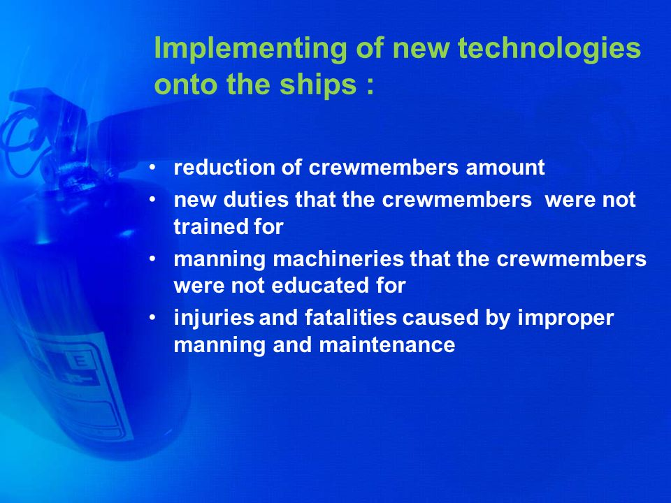 Implementing of new technologies onto the ships :