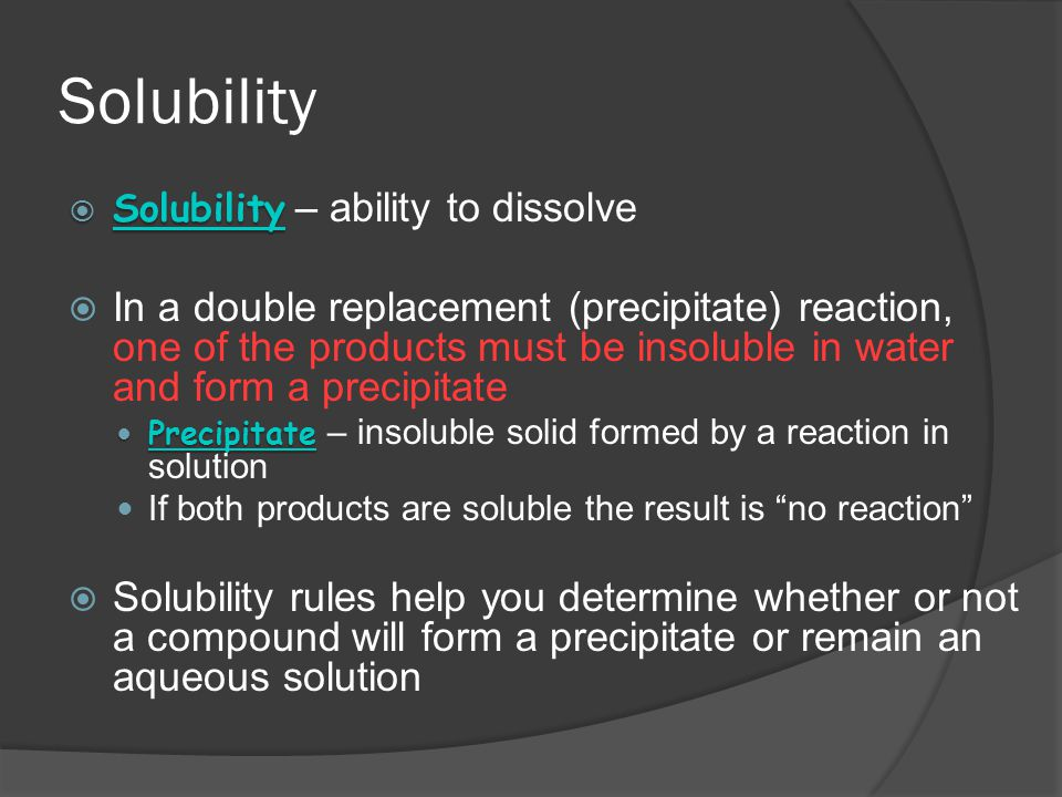 Solubility Solubility – ability to dissolve.