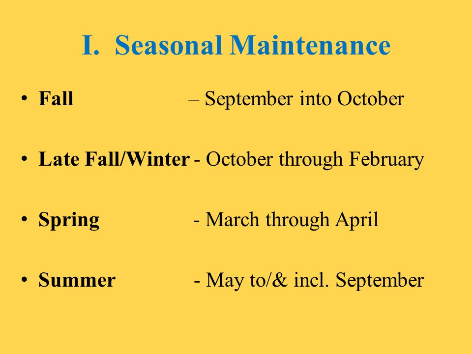 I. Seasonal Maintenance