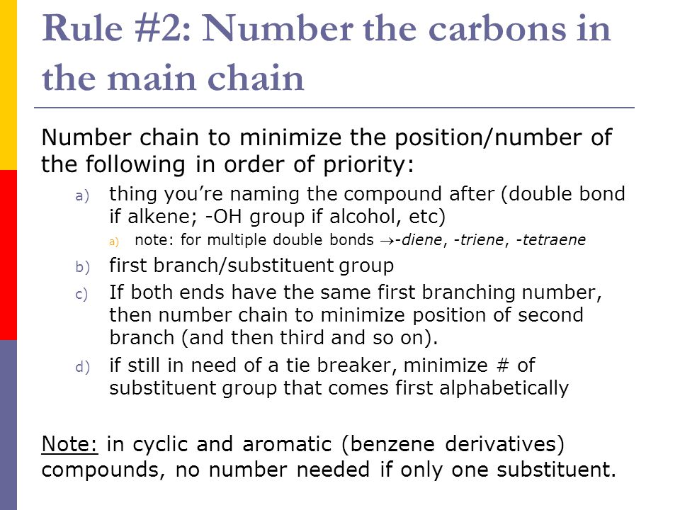 Rule #2: Number the carbons in the main chain