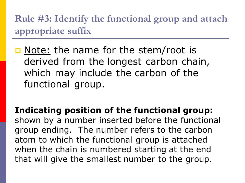 Rule #3: Identify the functional group and attach appropriate suffix