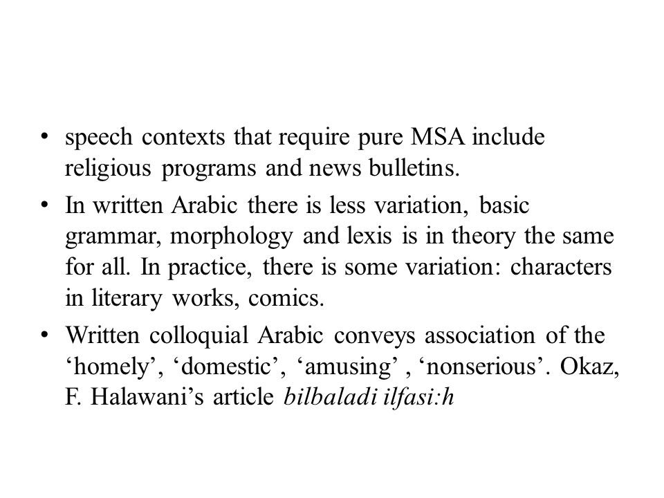 speech contexts that require pure MSA include religious programs and news bulletins.