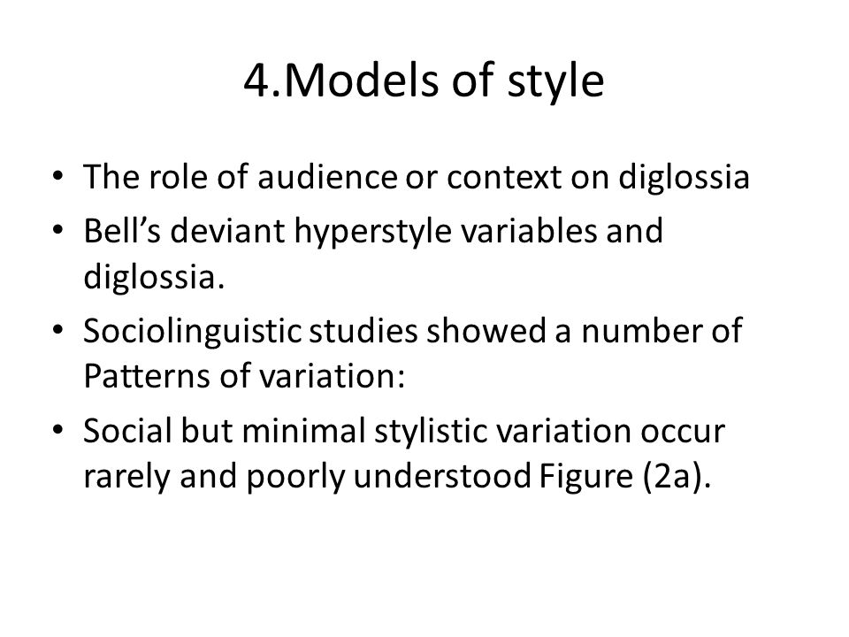 4.Models of style The role of audience or context on diglossia
