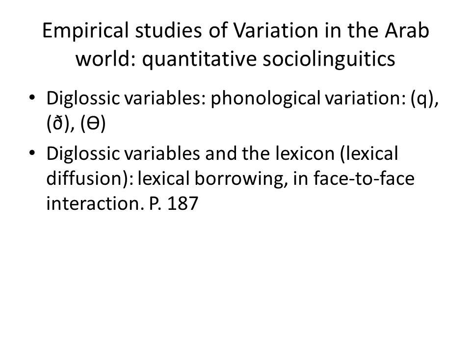 Empirical studies of Variation in the Arab world: quantitative sociolinguitics