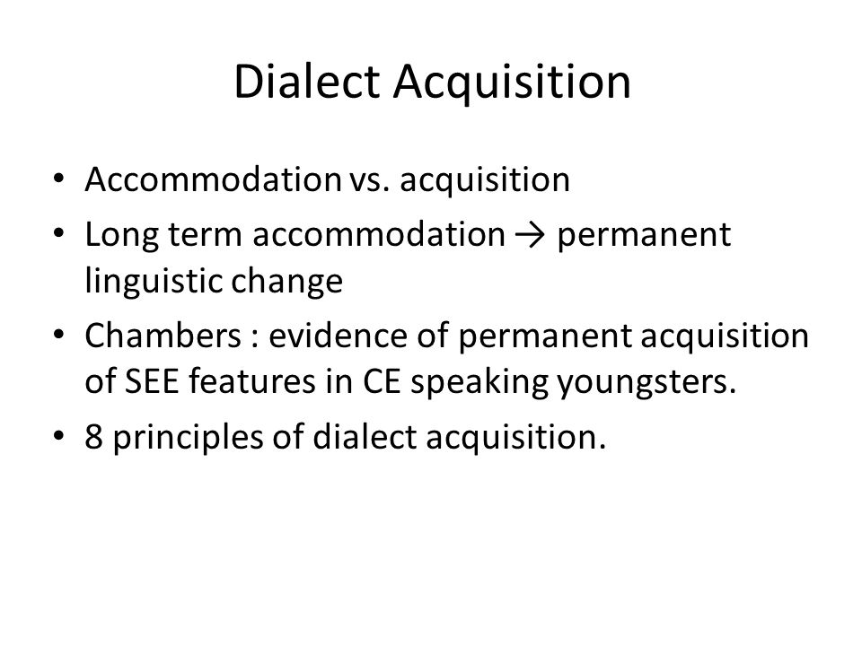 Dialect Acquisition Accommodation vs. acquisition