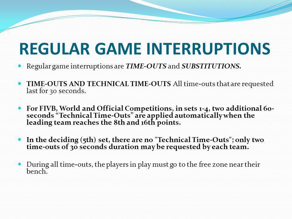 REGULAR GAME INTERRUPTIONS