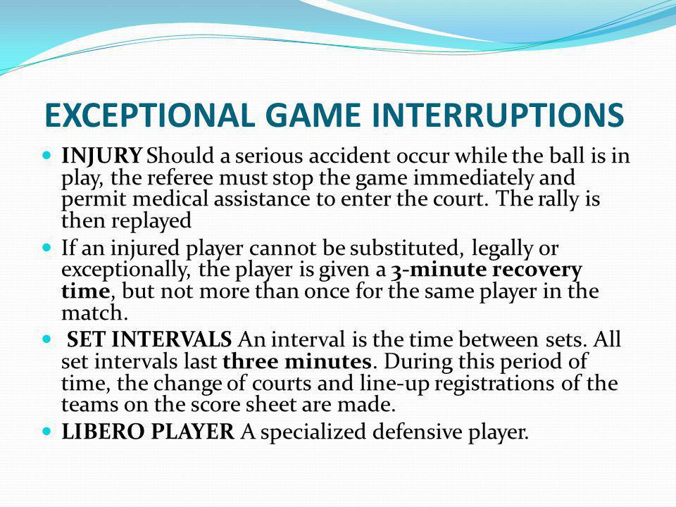 EXCEPTIONAL GAME INTERRUPTIONS