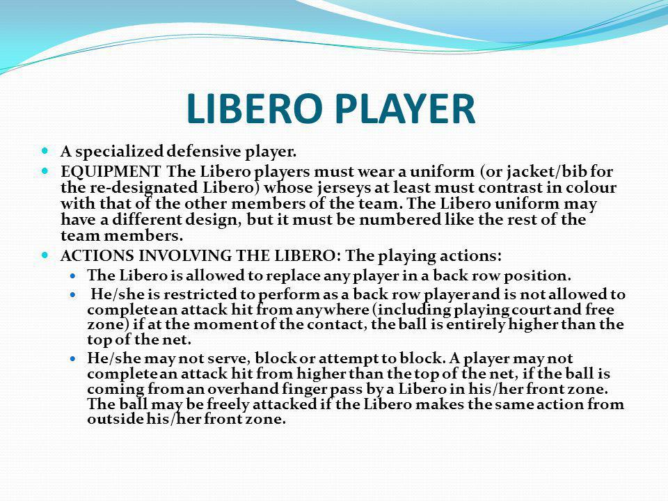 LIBERO PLAYER A specialized defensive player.