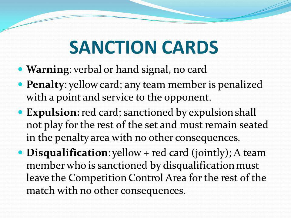 SANCTION CARDS Warning: verbal or hand signal, no card