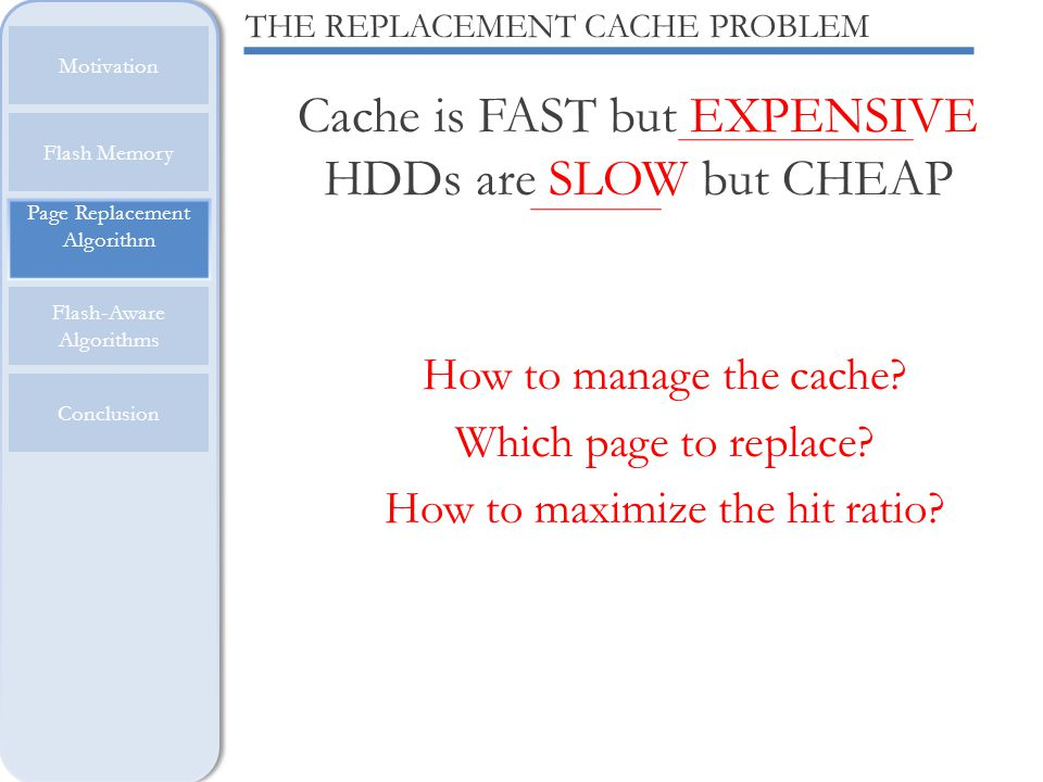 Cache is FAST but EXPENSIVE HDDs are SLOW but CHEAP