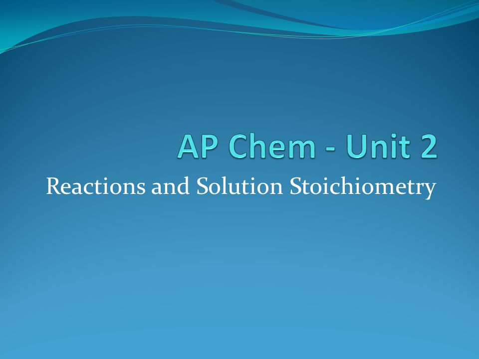 Reactions and Solution Stoichiometry