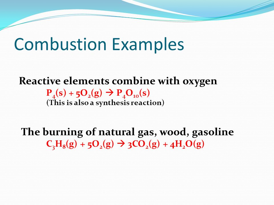 Combustion Examples Reactive elements combine with oxygen