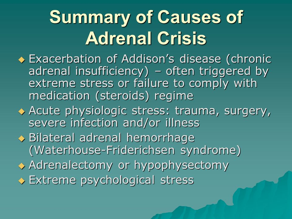 Summary of Causes of Adrenal Crisis