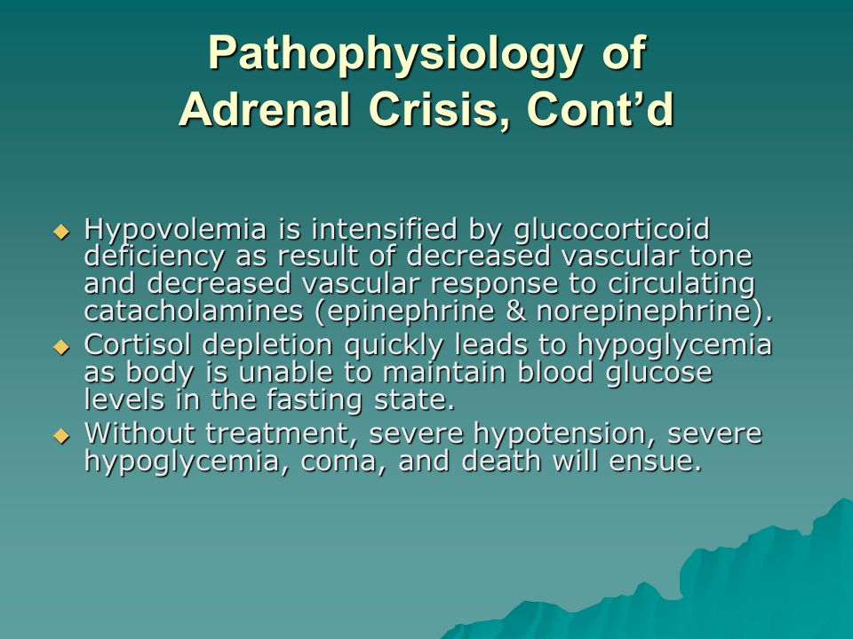 Pathophysiology of Adrenal Crisis, Cont'd