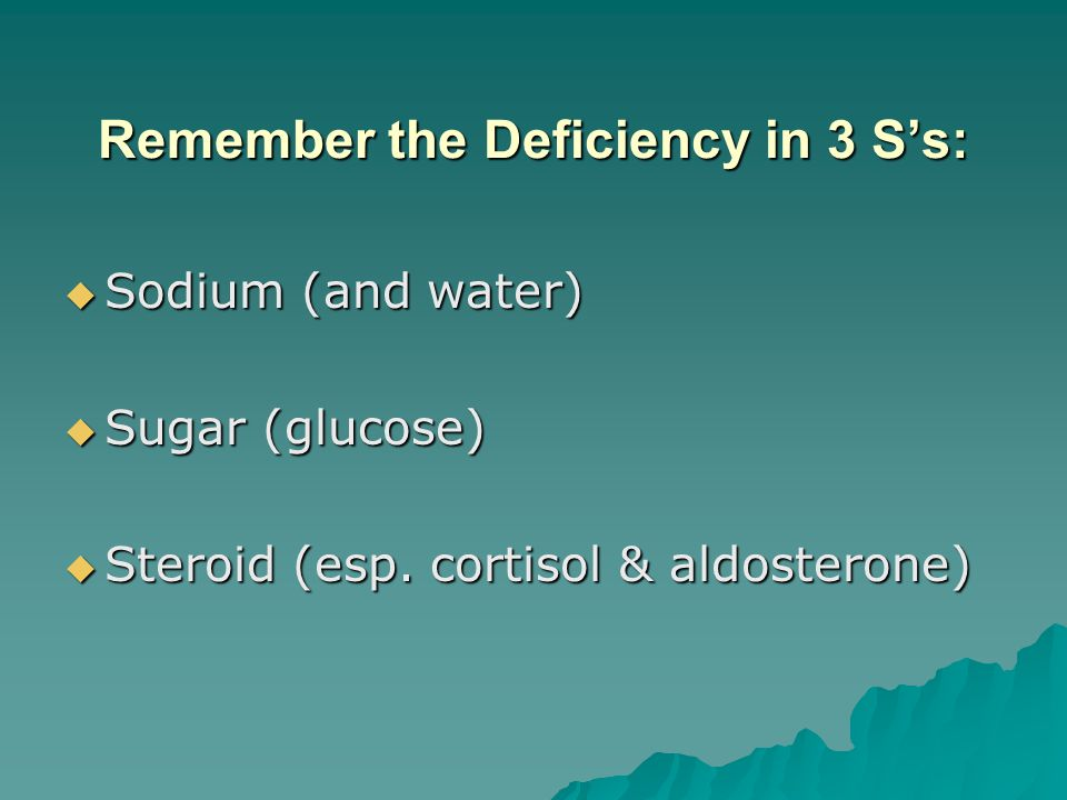 Remember the Deficiency in 3 S's: