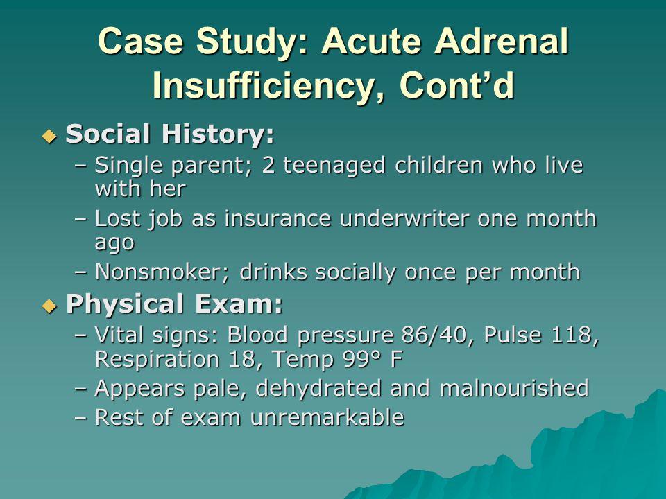 Case Study: Acute Adrenal Insufficiency, Cont'd