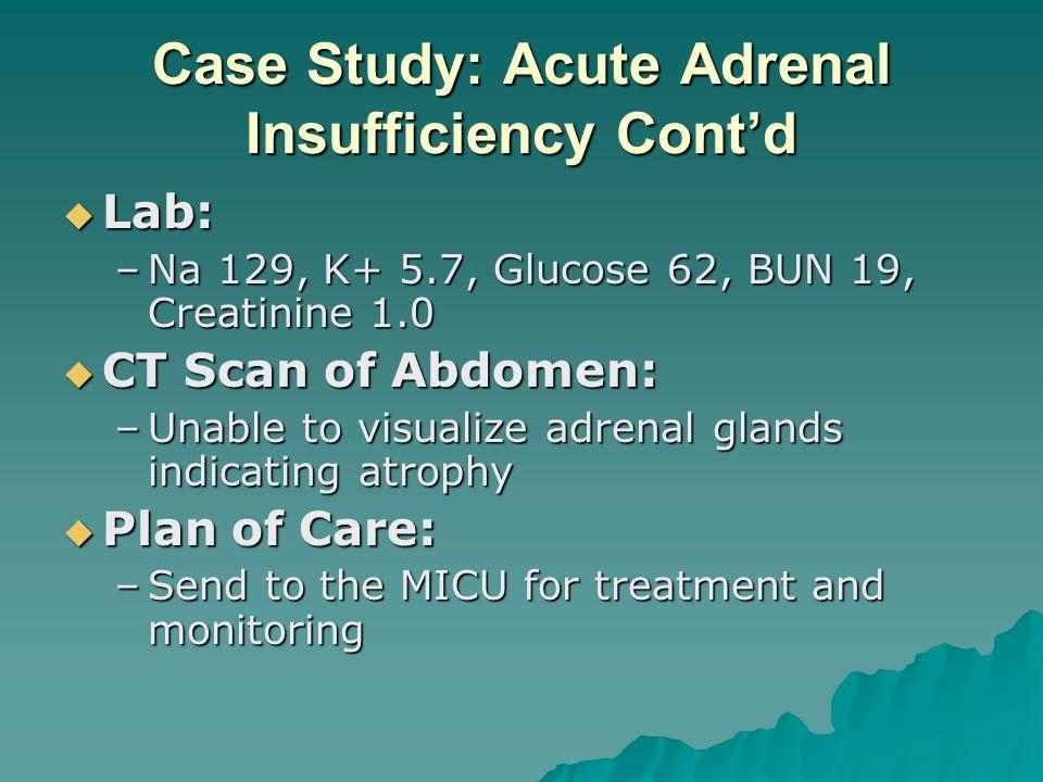 Case Study: Acute Adrenal Insufficiency Cont'd
