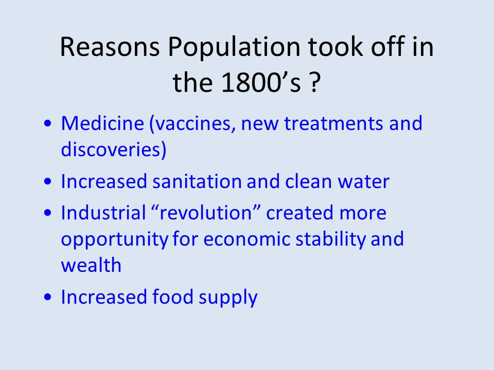 Reasons Population took off in the 1800's