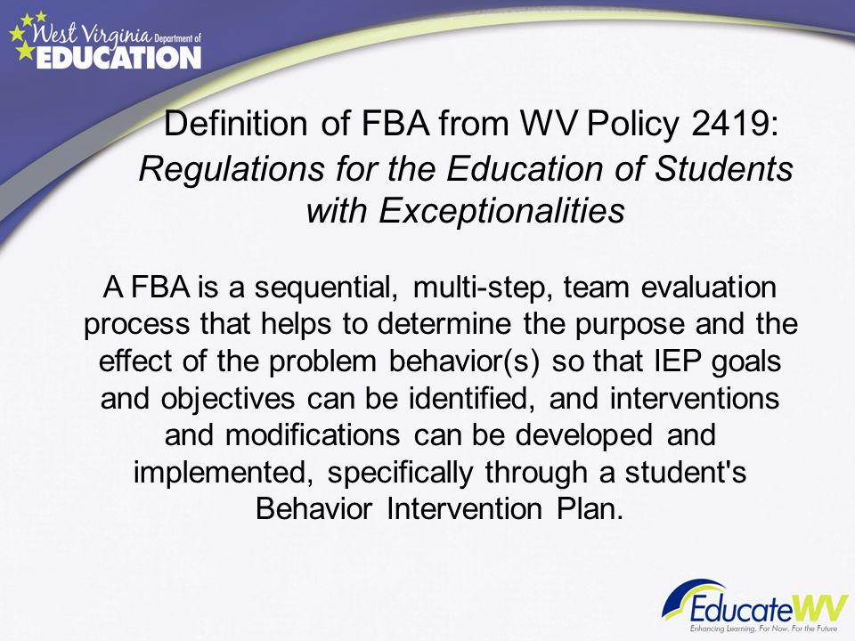 Definition of FBA from WV Policy 2419: Regulations for the Education of Students with Exceptionalities