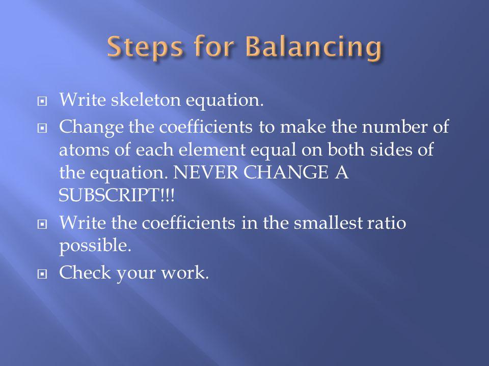 Steps for Balancing Write skeleton equation.