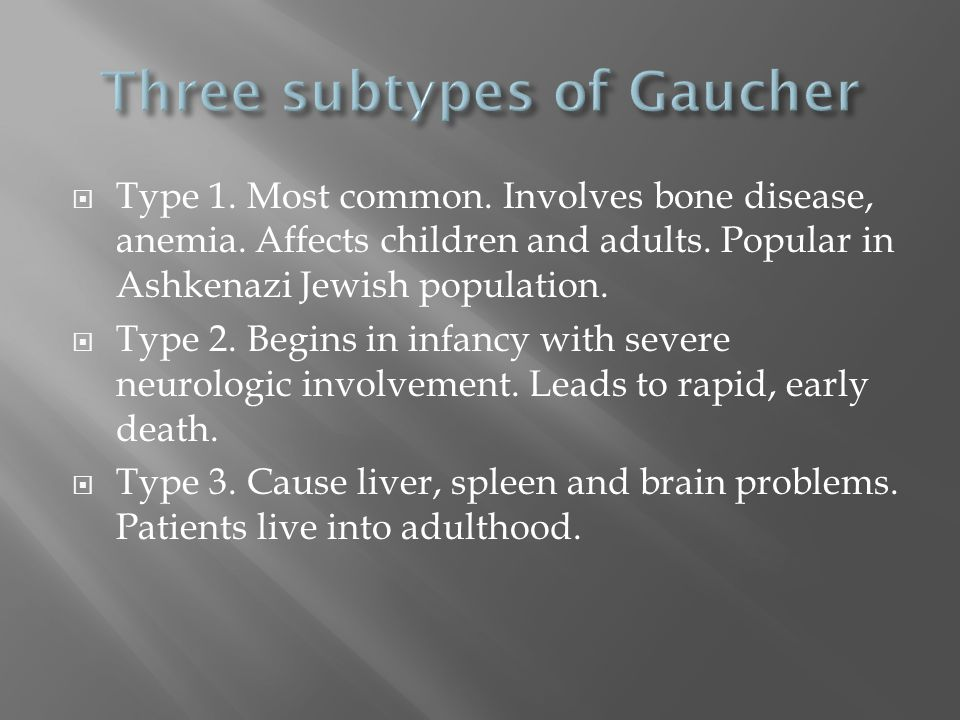 Three subtypes of Gaucher