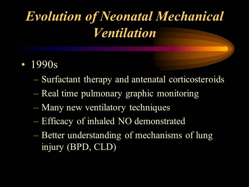 Evolution of Neonatal Mechanical Ventilation